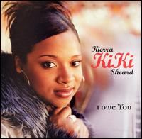 "I Owe You - Kierra ""KiKi"" Sheard"