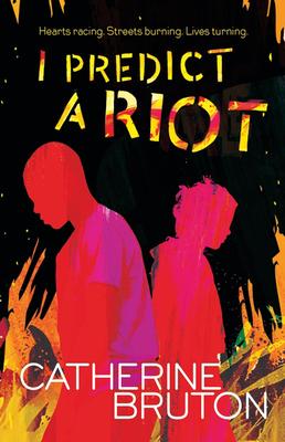 I Predict a Riot - Bruton, Catherine
