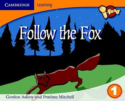 I-Read Year 1 Anthology: Follow the Fox - Mitchell, Pratima, and Askew, Gordon, and Corbett, Pie (Consultant editor)