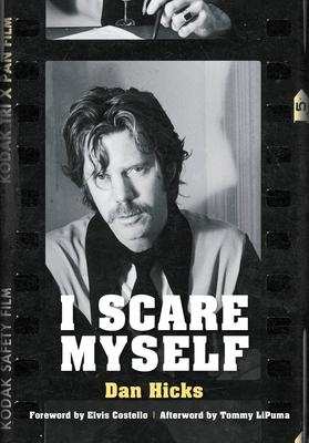I Scare Myself: A Memoir - Hicks, Dan