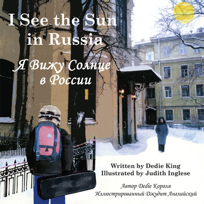 I See the Sun in Russia - King, Dedie