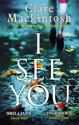I See You: The addictive Number One Sunday Times Bestseller - Mackintosh, Clare