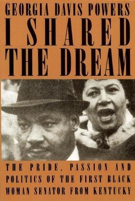 I Shared the Dream - Powers, Georgia Davis, and Davis Powers, Georgia