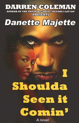 I Shoulda Seen It Comin' - Majette, Danette