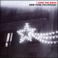 I Sing the Birth - Elizabeth Baber (soprano); Emilie Williams (alto); New York Polyphony; Ruth Cunningham (soprano)