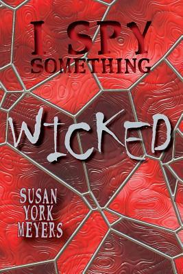 I Spy Something Wicked - Meyers, Susan York