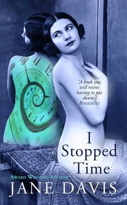 I Stopped Time - Davis, Jane