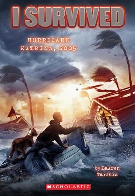 I Survived Hurricane Katrina, 2005 (I Survived #3) - Tarshis, Lauren, and Dawson, Scott (Illustrator)