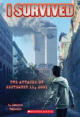 I Survived the Attacks of September 11th, 2001 (I Survived #6) - Tarshis, Lauren, and Dawson, Scott (Illustrator)