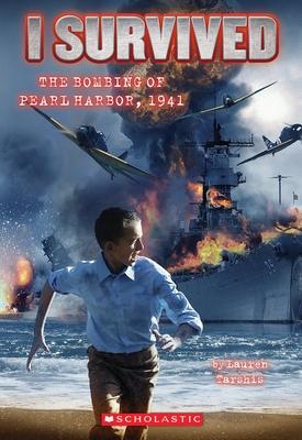 I Survived the Bombing of Pearl Harbor, 1941 (I Survived #4) - Tarshis, Lauren, and Dawson, Scott (Illustrator)