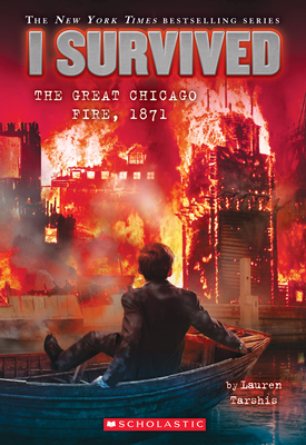I Survived the Great Chicago Fire, 1871 (I Survived #11), 11 - Tarshis, Lauren