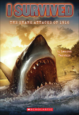 I Survived the Shark Attacks of 1916 - Tarshis, Lauren