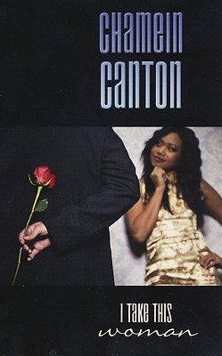I Take This Woman - Canton, Chamein