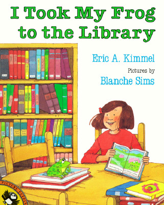 I Took My Frog to the Library - Kimmel, Eric A.