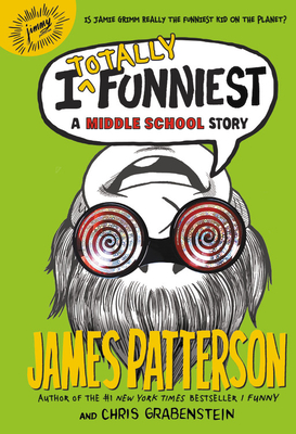 I Totally Funniest: A Middle School Story - Patterson, James