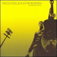 I Trust You to Kill Me - Rocco Deluca & the Burden