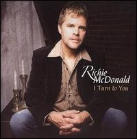 I Turn to You - Richie McDonald