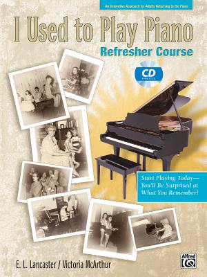 I Used to Play Piano: For Adults Returning to the Piano - Lancaster, E L