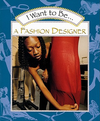 I Want to Be a Fashion Designer - Maze, Stephanie