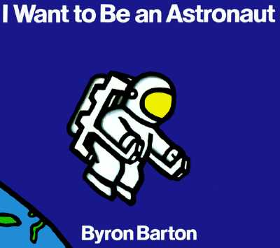 I Want to Be an Astronaut - Barton, Byron