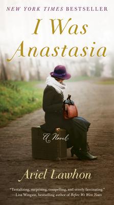 I Was Anastasia - Lawhon, Ariel