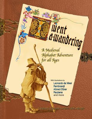 I Went A-Wandering: An Illuminated Story of a Medieval Boy - Landes-McCullough, Donald