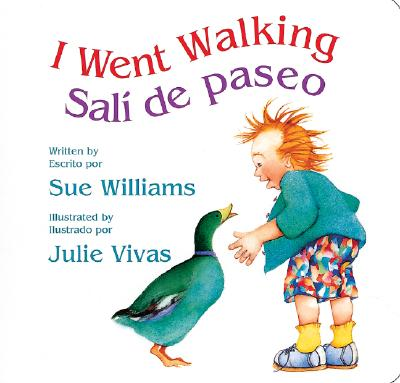 I Went Walking/Sal? de Paseo: Lap-Sized Board Book - Williams, Sue, and Vivas, Julie (Illustrator), and Ada, Alma Flor (Translated by)