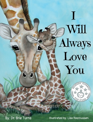 I Will Always Love You: Keepsake Gift Book for Mother and New Baby - Turns, Brie, Dr.