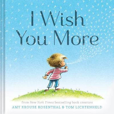 I Wish You More - Krouse Rosenthal, Amy, and Lichtenheld, Tom