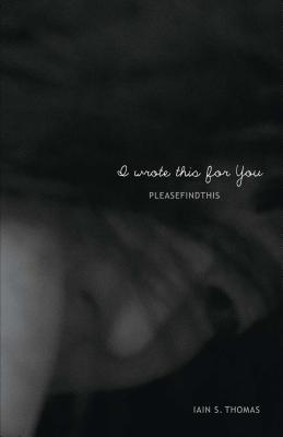 I Wrote This for You - Thomas, Iain S