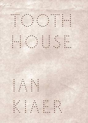 Ian Kiaer: Tooth House - Hergott, Fabrice, and Le Feuvre, Lisa (Editor)