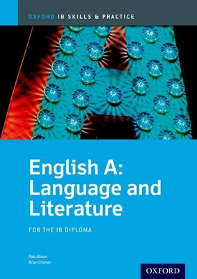 Ib English A: Language and Literature Skills and Practice: Oxford Ib Diploma Program - Chanen, Brian
