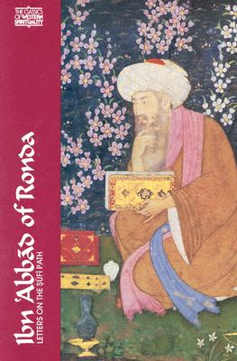 Ibn 'Abbad of Ronda: Letters on the Sufi Path - Ibn 'Abbad, Muhammad Ibn Ibrahim