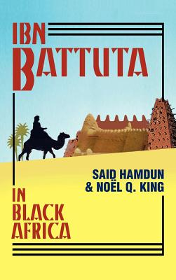 Ibn Battuta in Black Africa - Hamdun, Said (Editor), and King, Noel (Editor), and King, Noel Q (Translated by)
