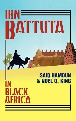 Ibn Battuta in Black Africa - Hamdun, Said (Editor)