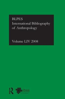 IBSS: Anthropology: Vol. 54: International Bibliography of the Social Sciences - Compiled By The British Library Of Political And Economic Science (Editor), and The British Library of Political and Economic Science (Editor)