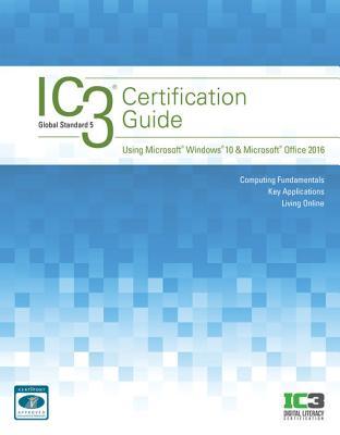 Ic3 Certification Guide Using Microsoft Windows 10 & Microsoft ...