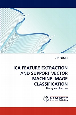 Ica Feature Extraction and Support Vector Machine Image Classification - Fortuna, Jeff