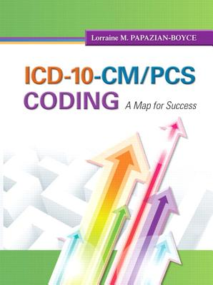 ICD-10-CM/PCs Coding: A Map for Success Plus New Myhealthprofessionslab with Pearson Etext -- Access Card Package - Papazian-Boyce, Lorraine M, Ms.