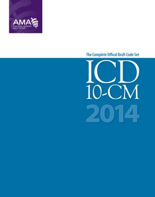ICD-10-CM: The Complete Official Draft Code Set - American Medical Association (Creator)