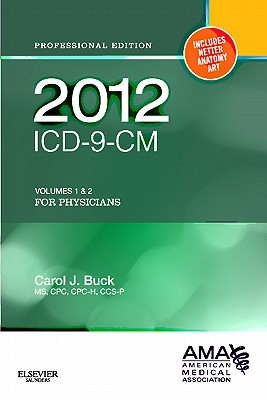 ICD-9-CM 2012 Professional Edition for Physicians, Compact: Volumes 1 & 2 - Buck, Carol J.