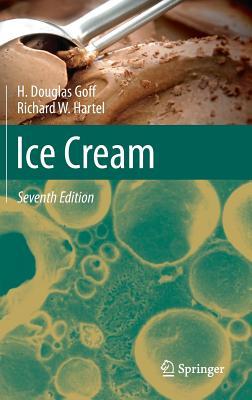 Ice Cream - Goff, H Douglas, and Hartel, Richard W