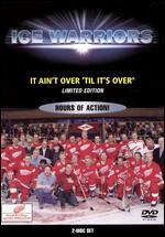 Ice Warriors: It Ain't Over Till It's Over