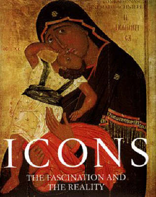 Icons: Fascination And The Reality - Onasch, Conrad, and Schnieper, Annemarie, and Onasch, Konrad