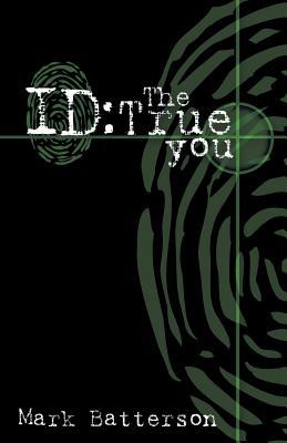 Id: The True You - Batterson, Mark