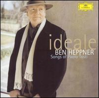 Ideale: Songs of Paolo Tosti - Alastair Blayden (cello); Ben Heppner (tenor); Carmine Lauri (violin); Catherine Edwards (piano);...