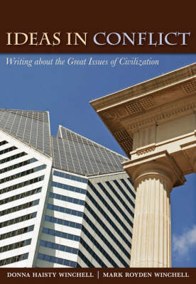 Ideas in Conflict: Writing about the Great Issues of Civilization - Winchell, Donna Haisty, and Winchell, Mark Royden, Mr.