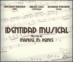 Identidad Musical: Musica de Manuel M. Ponce
