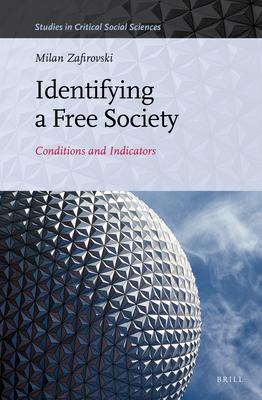 Identifying a Free Society: Conditions and Indicators - Zafirovski, Milan