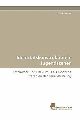 Identitatskonstruktion in Jugendszenen - Werner, David